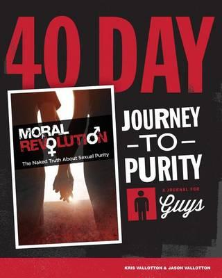 40-Day Journey to Purity (Guys), by Kris Vallotton and Jason Vallotton