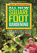All New Square Foot Gardening II: The Revolutionary Way to Grow More in Less Space by Mel Bartholomew
