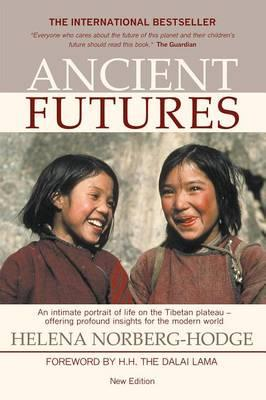 Ancient Futures - Learning From Ladakh, by Helena Norberg-Hodge