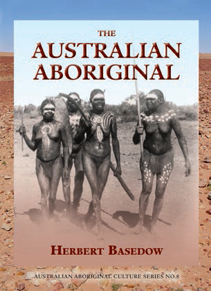 The Australian Aboroginal, by Herbert Basedow
