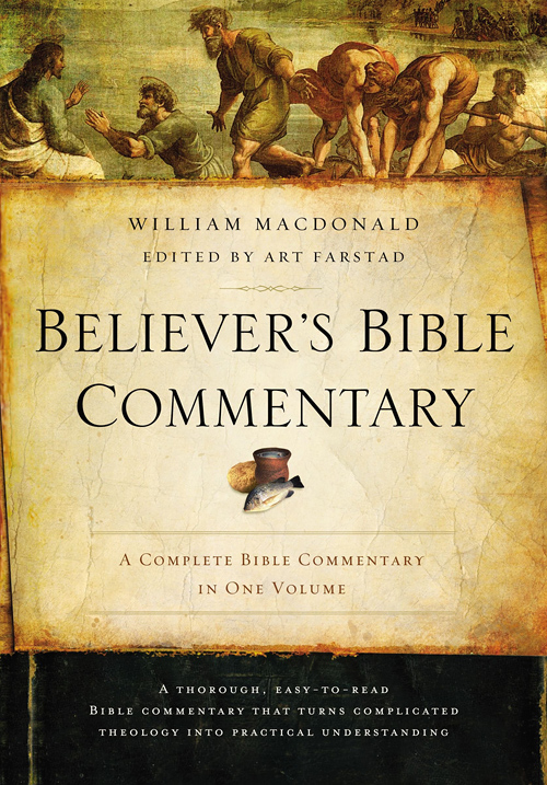 Believer's Bible Commentary, Second Edition, by  William MacDonald, edited by Arthur L. Farstad