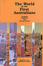 The World of the First Australians, R. M. and C. H. Berndt
