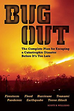 Bug Out: The Complete Plan for Escaping a Catastrophic Disaster Before It's Too Late, Scott B. Williams.