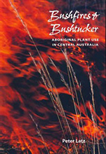 Bushfires and Bushtucker, Peter Latz.