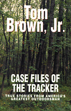 Case Files of The Tracker, Tom Brown Jr.