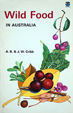 Wild Food in Australia, A. B. and J. W. Cribb