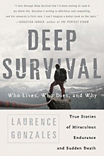 Deep Survival: Who Lives, Who Dies, and Why Laurence Gonzales.