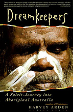 Dreamkeepers: A Spirit-Journey Into Aboriginal Australia, Harvey Arden