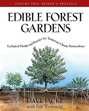 Edible Forest Gardens: Design and Practice (Volume 2 of a 2 volume set) by Dave Jacke and Eric Toensmeier