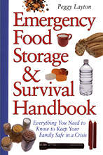 Emergency Food Storage & Survival Handbook: Everything You Need to Know to Keep Your Family Safe in a Crisis, Peggy Layton.