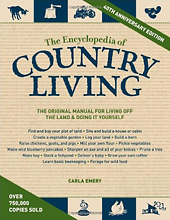 The Encyclopedia of Country Living, 40th Anniversary Edition: The Original Manual of Living Off the Land & Doing It Yourself, by Carla Emery