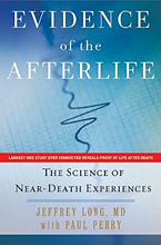 Near Death Experiences (NDEs) - Evidence of the Afterlife: The Science of Near-Death Experiences, Jeffrey Long.