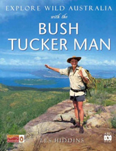 Explore Wild Australia With the Bush Tucker Man, Les Hiddins