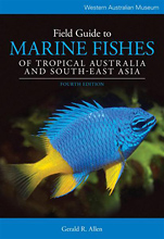 Field Guide to Marine Fishes of Tropical Australia and South-East Asia, by Gerald R. Allen