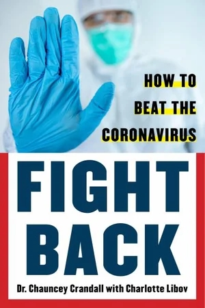 Fight Back: Beat the Coronavirus, by Crandall W. Chauncey and Charlotte Libov - Survival (and Other) Books About the COVID-19 Coronavirus - Survival Books - Survival, Sustainable Living