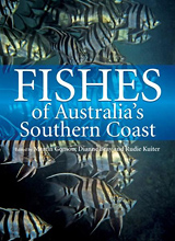Fishes of Australia's Southern Coast, edited by Martin Gomon, Dianne Bray and Rudie Kuiter