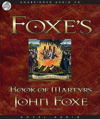 Foxe's Book of Martyrs: Audio CD and MP3 CD, by Various narrators.