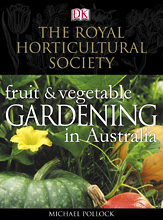 Fruit and Vegetable Gardening in Australia, Mike Pollock and The Royal Horticultural Society