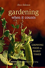 Gardening When It Counts: Growing Food in Hard Times, Steve Solomon.