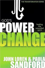 God's Power to Change: Healing the Wounded Spirit, by John Loren Sandford, Paula Sandford