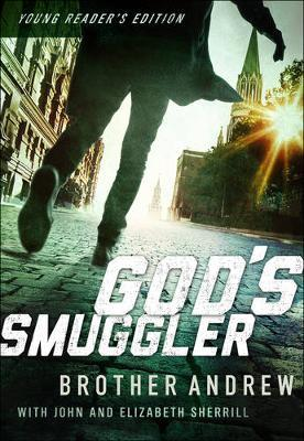 God's Smuggler - Young Readers' Edition, by Brother Andrew, with  John and Elizabeth Sherrill