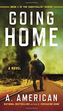 Going Home: A Novel (The Survivalist Series), by A. American