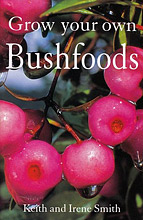Grow Your Own Bushfoods, Keith and Irene Smith