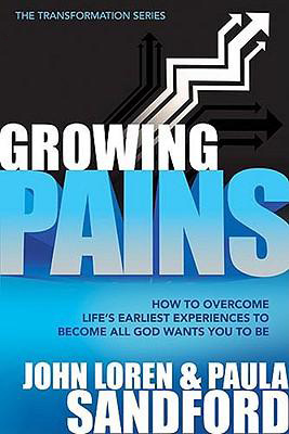 Growing Pains: How to Overcome Life's Earliest Experiences to Become All God Wants You to Be, by John Loren Sandford, Paula Sandford