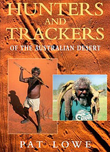 Hunters and Trackers of the Australian Desert, Pat Lowe
