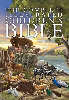 The Illustrated Children's Bible, by Janice Emmerson-Hicks