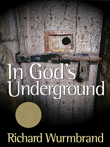 In God's Underground, by Richard Wurmbrand