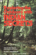 Exploring the Outdoors with Indian Secrets, Allan A. Macfarlan.