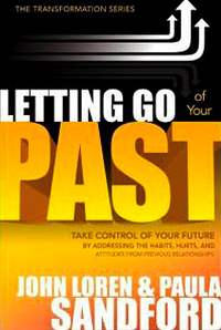 Letting Go of Your Past: Take Control of Your Future by Addressing the Habits, Hurts, and Attitudes from Previous Relationships, by John Loren Sandford, Paula Sandford