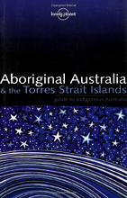 Lonely Planet: Aboriginal Australia & the Torres Strait Islands — Guide to Indigenous Australia