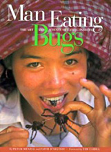 Man Eating Bugs: The Art and Science of Eating Insects, Faith D'Aluisio and Peter Menzel.