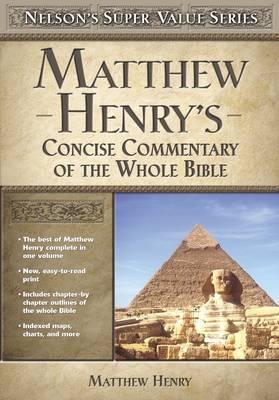Matthew Henry's Concise Commentary on the Whole Bible, by Matthew Henry