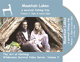 Mountain Lakes: A Survival Fishing Trip, Thomas J. Elpel (The Art of Nothing Wilderness Survival DVD Volume 3).