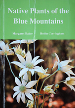 Native Plants of the Blue Mountains, Margaret Baker and Robin Corringham.
