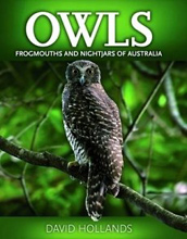 Owls, Frogmouths and Nightjars of Australia, David Hollands.