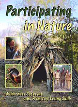 Participating in Nature: Wilderness Survival and Primitive Living Skills Thomas J. Elpel