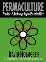 Permaculture: Principles and Pathways Beyond Sustainability by David Holmgre