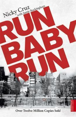 Run Baby Run, by Nicky Cruz, with Jamie Buckingham