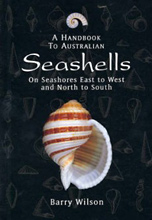 A Handbook to Australian Seashells, Barry Wilson