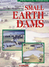 Design & Construction of Small Earth Dams (Practical farming) by K. Nelson