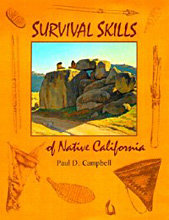 Survival Skills of Native Califofnia, Paul Campbell.