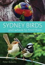 Sydney Birds and Where to Find Them, Peter Roberts.
