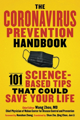 The Coronavirus Prevention Handbook: 101 Science-Based Tips That Could Save Your Life, by Wang Zhou, M.D - Survival (and Other) Books About the COVID-19 Coronavirus - Survival Books - Survival, Sustainable Living