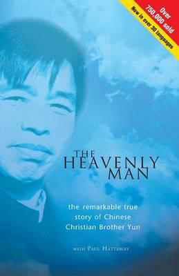 The Heavenly Man - The Remarkable True Story of Chinese Christian Brother Yun, by Brother Yun with Paul Hattaway
