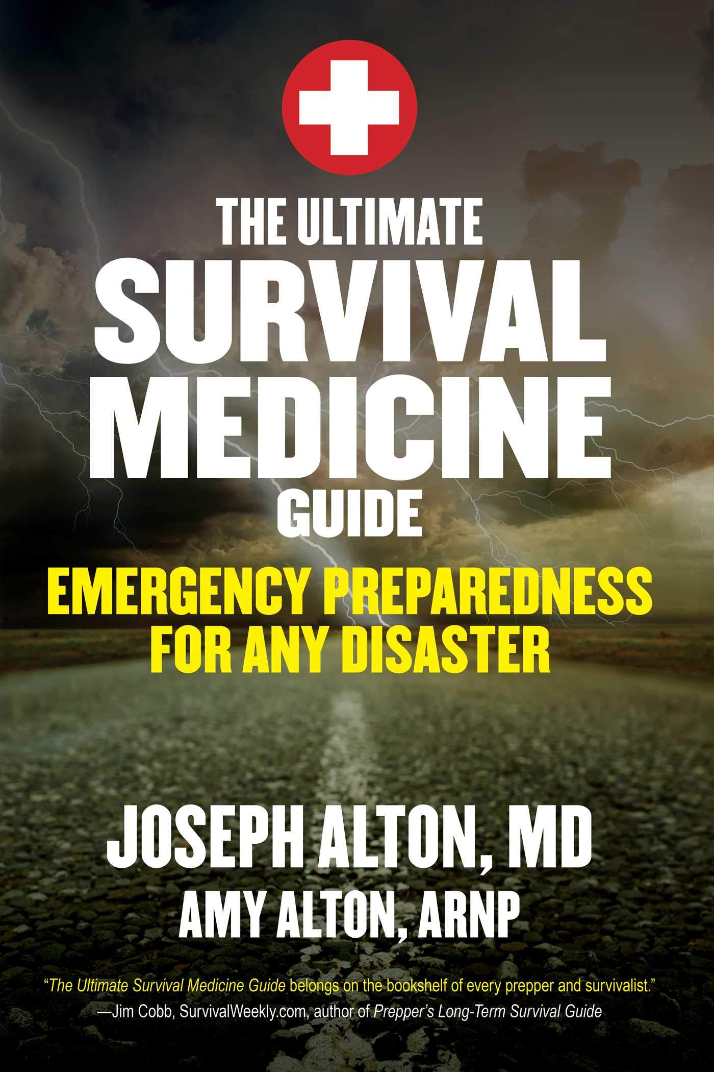 The Ultimate Survival Medicine Guide: Emergency Preparedness for ANY Disaster, by Joseph and Amy Alton - Survival (and Other) Books About the COVID-19 Coronavirus - Survival Books - Survival, Sustainable Living