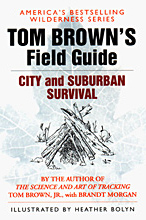 Tom Brown's Field Guide to City and Suburban Survival, Tom Brown Jr.
